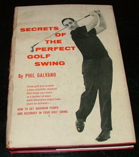 Secrets of the Perfect Golf Swing by Phil Galvano