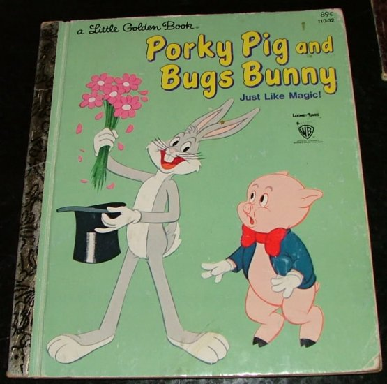 Porky Pig and Bugs Bunny - Just Like Magic by Stella Nathan [First edition 110-32, I J printing]