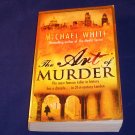 The Art of Murder by Michael White