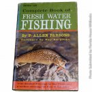 Outdoor life complete book of fresh water fishing by P. Allen Parsons