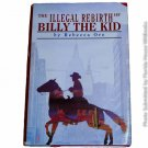 The Illegal Rebirth of Billy the Kid by Rebecca Ore