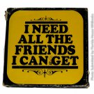 I Need All the Friends I Can Get by Charles M. Schulz