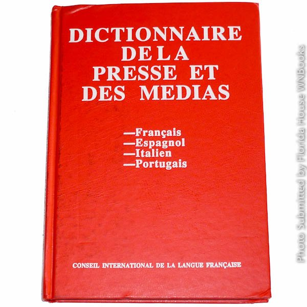 Dictionnaire Quadrilingue de la Presse et des Medias in French Spanish Italian and Portuguese