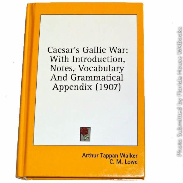 Caesar's Gallic War by Arthur Tappan Walker