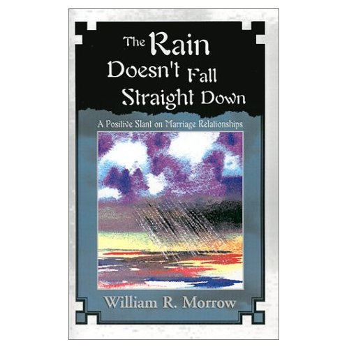 The Rain Doesn't Fall Straight Down: A Positive Slant on Marriage Relationships
