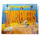 Presenting the Best of Tumbleweeds by Tom K. Ryan 1st, 1st