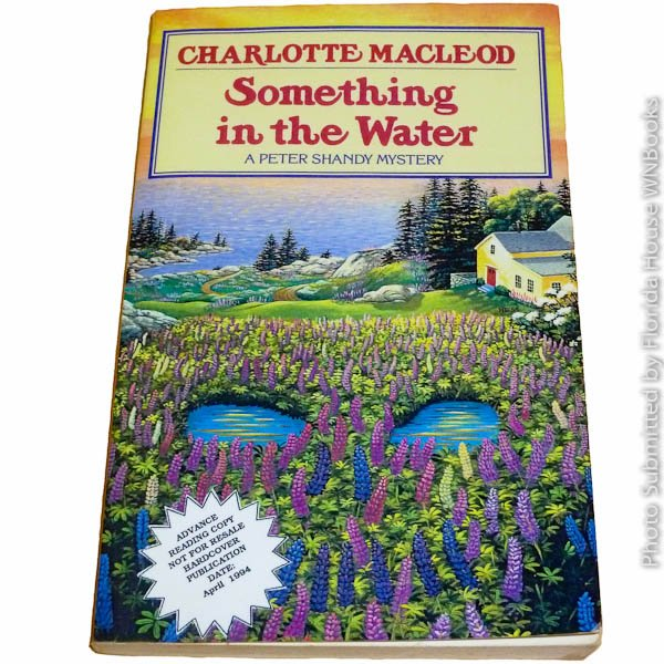 Something in the Water (Peter Shandy Mysteries) by Charlotte MacLeod  ARC