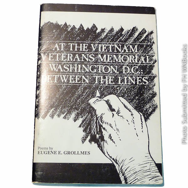 At the Vietnam Veterans Memorial, Washington D.C: Between the lines by Eugene E Grollmes