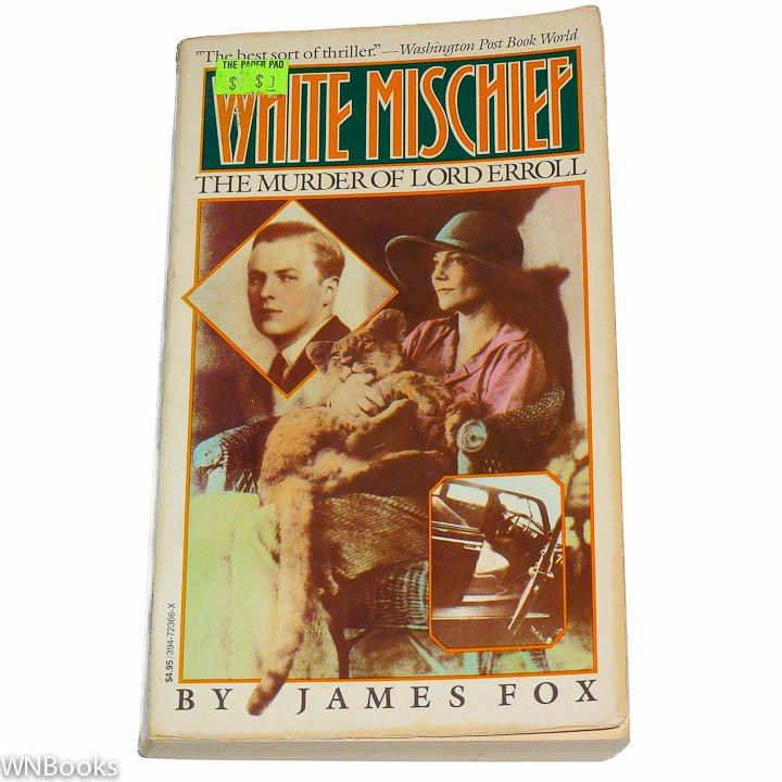 White Mischief, The Murder of Lord Erroll by James Fox