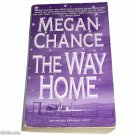The Way Home by Megan Chance   ARC