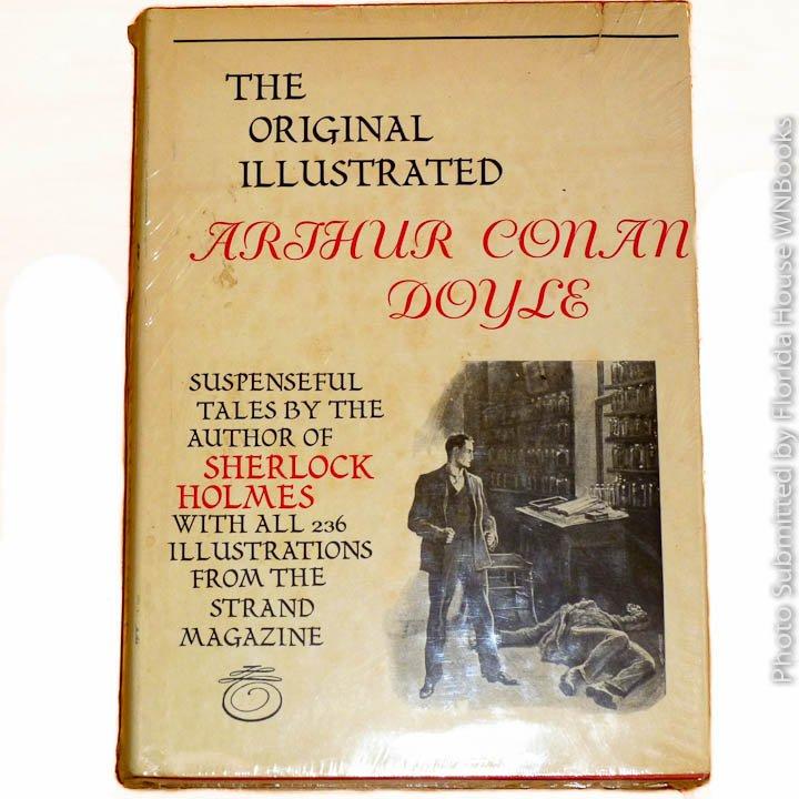 The Original Illustrated: Arthur Conan Doyle by Sir Arthur Conan Doyle