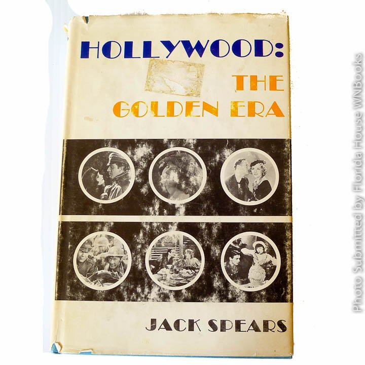 Hollywood: The Golden Era by Jack Spears