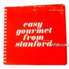 Easy Gourmet From Stanford by Mothers' Club of Stanford University