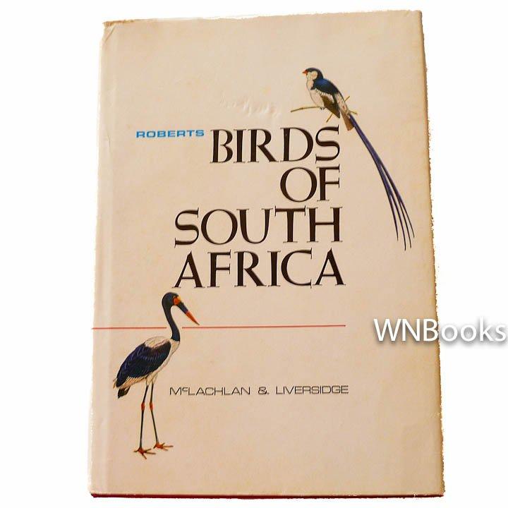 Roberts Birds of South Africa by Austin Roberts, Geoffrey Roy McLachlan, Richard Liversidge