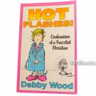 Hot Flashes - Confessions of a Frazzled Floridian by Debby Wood
