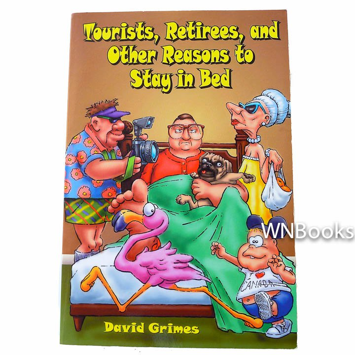 Tourists, Retirees, and Other Reasons to Stay in Bed by David Grimes