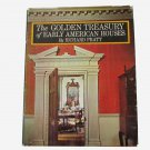 The Golden Treasury of Early American Houses by Richard Pratt