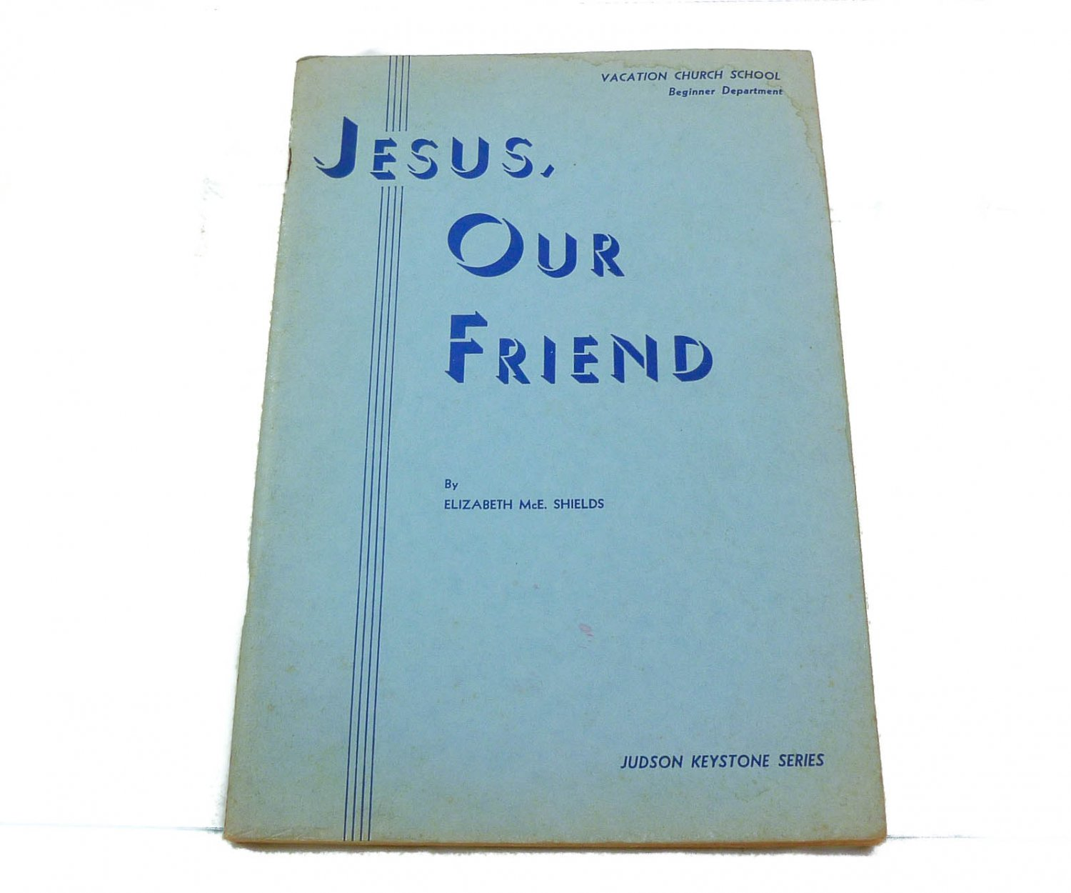 Jesus, our friend (Judson Keystone Series) by Elizabeth McEwen Shields 1942