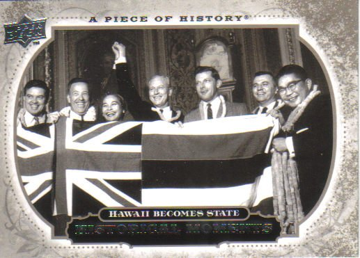 2008 Upper Deck Piece of History  #156 Hawaii Becomes State   Historical Moments