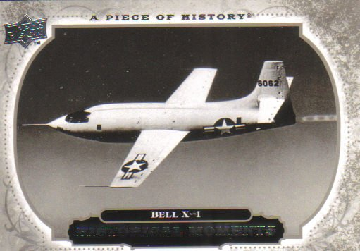 2008 Upper Deck Piece of History  #171 Bell X-1   Historical Moments