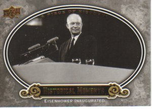 2009 Upper Deck Piece of History  #152 Eisenhower Inaugurated   Historical Moments