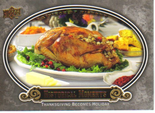 2009 Upper Deck Piece of History  #188 Thanksgiving Becomes Holiday   Historical Moments
