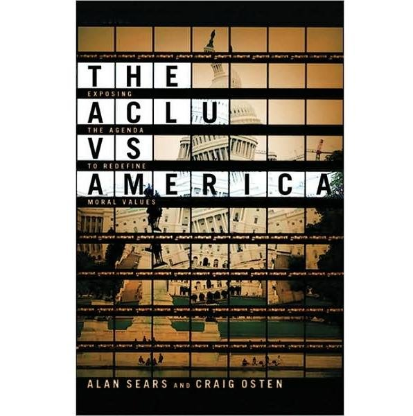 NEW The ACLU vs. America: Exposing the Agenda to Redefine Moral Values (Paperback)