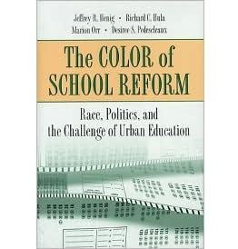 Pre-Owned The Color of School Reform: Race, Politics, and the Challenge of Urban Education