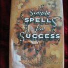 SIMPLE SPELLS FOR SUCCESS - B. DOLNICK HC