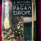 A HISTORY OF PAGAN EUROPE - JONES & PENNICK HC