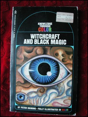 Knowledge Through Color:Witchcraft and Black Magic by Peter Haining (1973)