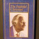 The Faithful Christian an Anthology of Billy Graham EC