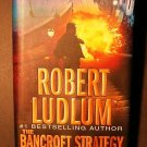 The Bancroft Strategy by Robert Ludlum  - First Edition