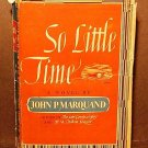 So Little Time by John P. Marquand 1943