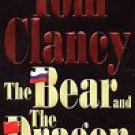 The Bear and the Dragon by Tom Clancy - Excellent Cond.