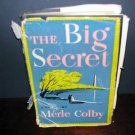 The Big Secret by Merle Colby HCDJ 1949 First Edition