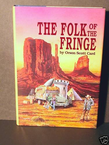 The Folk of the Fringe by Orson Scott Card HCDJ Fine