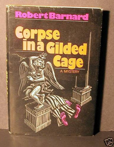 Corpse In A Gilded Cage by Robert Barnard HCDJ Fine