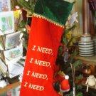 """Christmas Velveteen """"I Need"""" Stocking"""