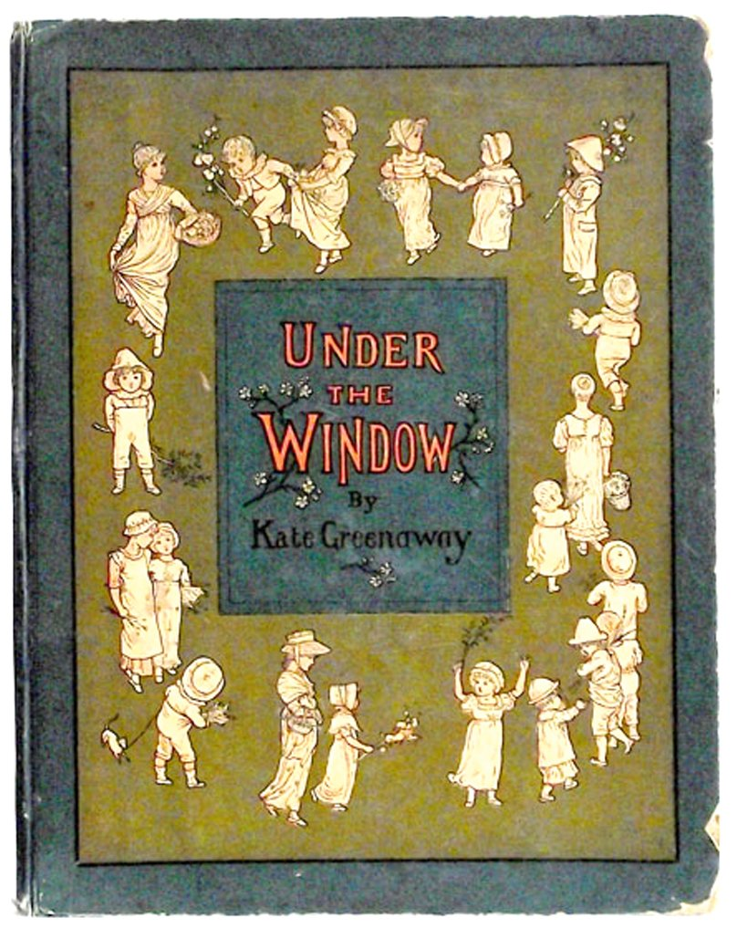 Kate Greenaway Book Under the Window Pictures and Rhymes for Children 1878