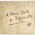 Randolph Caldecott Book A Sketch-Book of  R. Caldecott's circa 1883