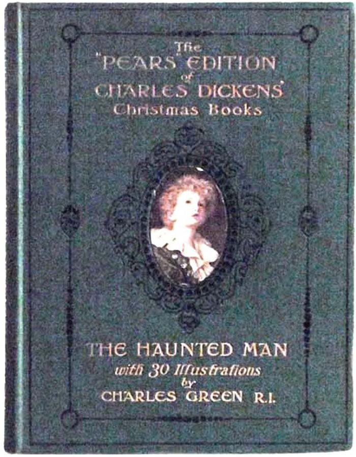 Charles Dickens The Haunted Man and the Ghosts Bargain Pears Edition Book