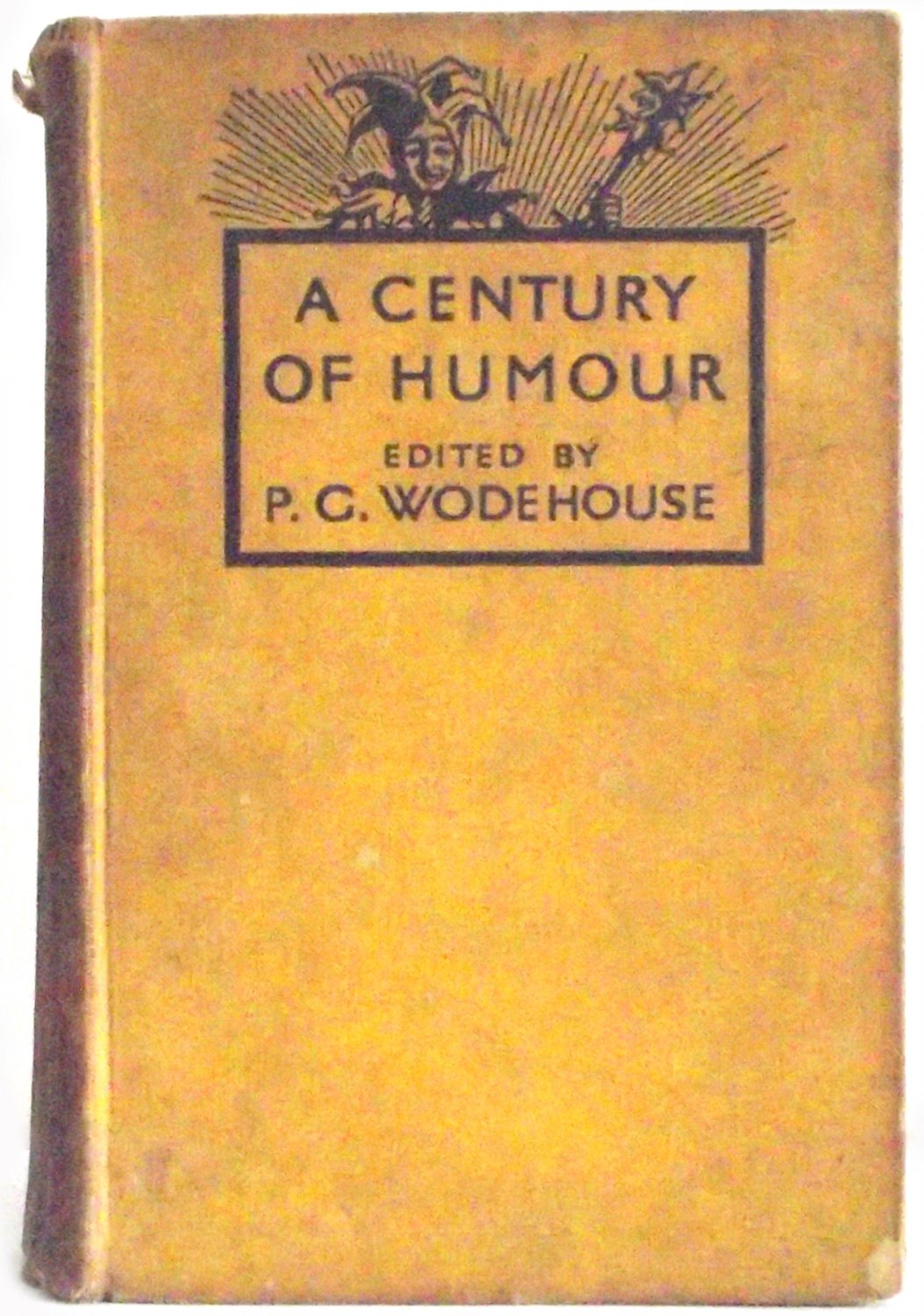 A Century of Humour Edited by P.G. Wodehouse First Edition 1934