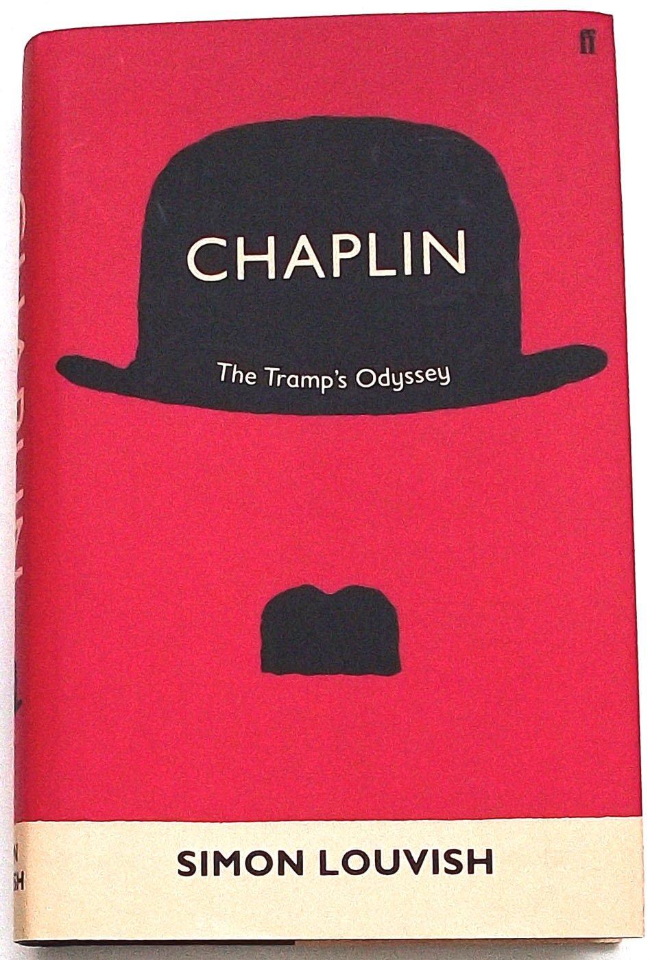 Chaplin The Tramp�s Odyssey by Simon Louvish First Edition 2009