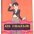 Sir Charlie Chaplin, The Funniest Man In The World by Sid Fleischman First Edition 2010