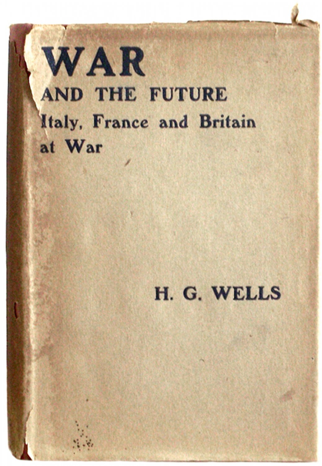 H.G. Wells War and the Future First Edition 1917