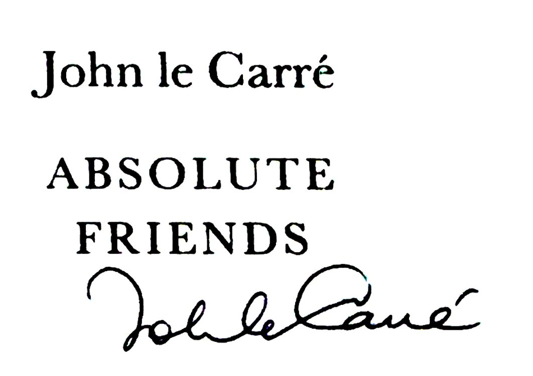John le Carre Absolute Friends Signed First Edition Book 2003