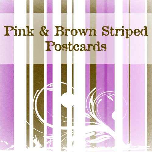 100 Pink and Brown Striped Standard Postcards