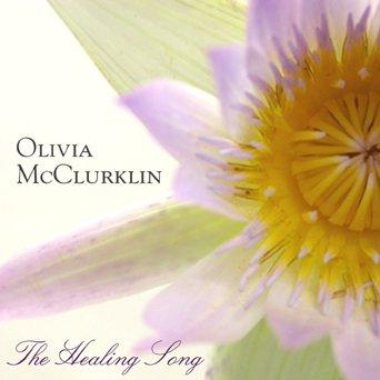 Olivia McClurklin - The Healing Song