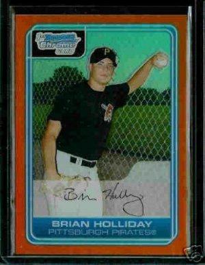 Brian Holliday Pittsburgh Pirates 2006 Bowman Chrome Orange Refractor RC SN#/25 BC4